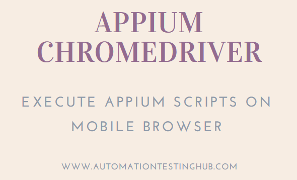 Appium Chromedriver example - Run scripts on mobile browser