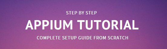 Appium Tutorial - Complete Setup from Scratch